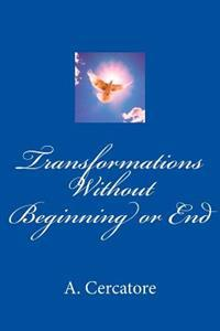 Transformations Without Beginning or End