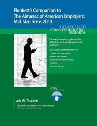 Plunkett's Companion to the Almanac of American Employers 2014