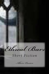 Ethreal Bars: Short Fiction
