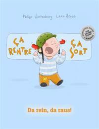 CA Rentre, CA Sort ! Da Rein, Da Raus!: Un Livre D'Images Pour Les Enfants (Edition Bilingue Francais-Allemand)