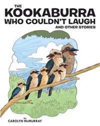The Kookaburra Who Couldn't Laugh