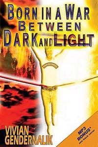 Born in a War Between Dark and Light