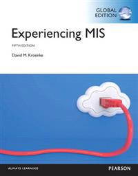 Experiencing MIS with MyMISLab, Global Edition