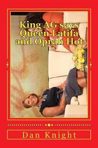 King AG Says Queen Latifa and Oprah Hot: Hot Talk Show Host