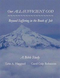 Our All-Sufficient God: Beyond Suffering in the Book of Job