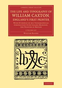 The Life and Typography of William Caxton, England's First Printer Set