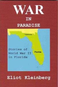 War in Paradise: Stories of World War II in Florida