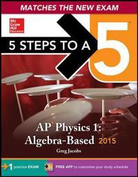 5 Steps to a 5 AP Physics 1 2015