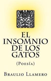 El Insomnio de Los Gatos: Poesia