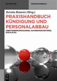 Praxishandbuch Kundigung Und Personalabbau