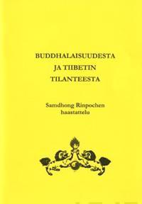Buddhalaisuudesta ja Tiibetin tilanteesta