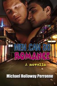 Men Can Do Romance: A Novella