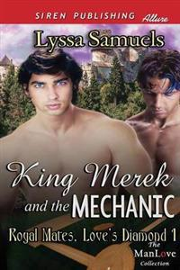 King Merek and the Mechanic