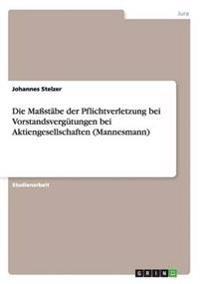 Die Mastabe Der Pflichtverletzung Bei Vorstandsvergutungen Bei Aktiengesellschaften (Mannesmann)