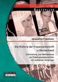 Die Historie Der Frauenzeitschrift in Deutschland
