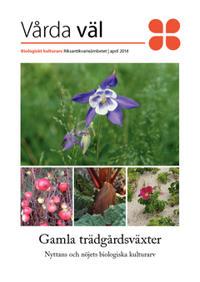 Gamla trädgårdsväxter : nyttans och nöjets biologiska kulturarv