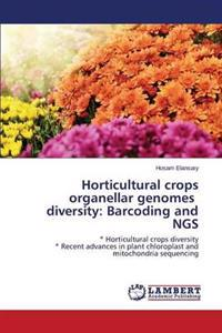 Horticultural Crops Organellar Genomes Diversity