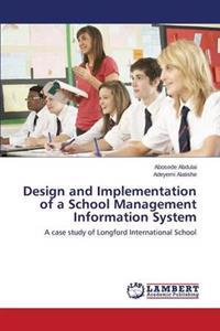 Design and Implementation of a School Management Information System