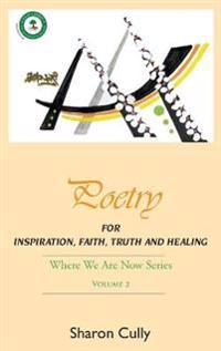 Poetry for Inspiration, Faith, Truth and Healing