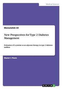 New Prespectives for Type 2 Diabetes Management