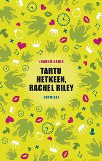 Tartu hetkeen, Rachel Riley