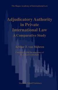 Adjudicatory Authority in Private International Law: A Comparative Study