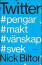 Twitter : #pengar #makt #vänskap #svek