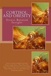 Cortisol and Obesity; A Stress Related Insight: Obesity and Cortisol