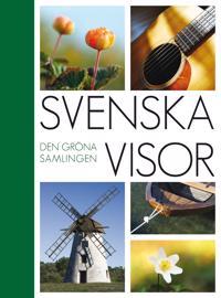 Svenska Visor : den gröna samlingen