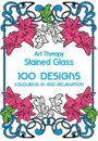 Art Therapy Stained Glass: 100 Designs: Colouring in and Relaxation
