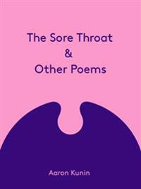 The Sore Throat & Other Poems