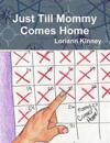 Just Till Mommy Comes Home