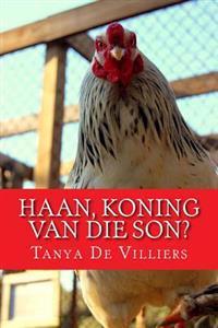 Haan, Koning Van Die Son?