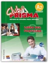 Club Prisma A2 del profesor/ Club Prisma A2, Teacher's guide