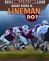 What Does a Lineman Do?