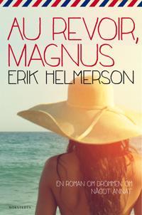 Au revoir, Magnus