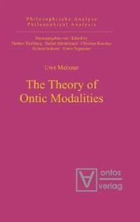 The Theory of Ontic Modalities