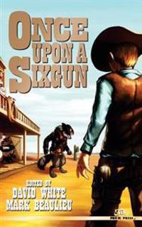Once Upon a Sixgun