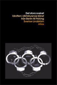 Det stora sveket : den olympiska rörelsen i diktaturens tjänst