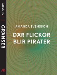 Där flickor blir pirater: en e-singel ur Granta #1