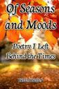 Of Seasons and Moods: Poetry I Left Behind the Times