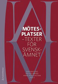 Mötesplatser : texter för svenskämnet