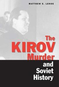 The Kirov Murder and Soviet History