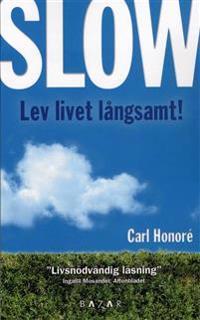 Slow : lev livet långsamt