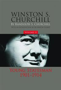 Winston S. Churchill, Volume 2: Young Statesman, 1901-1914