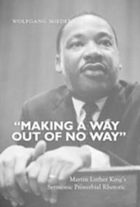 -Making a Way Out of No Way-: Martin Luther King S Sermonic Proverbial Rhetoric