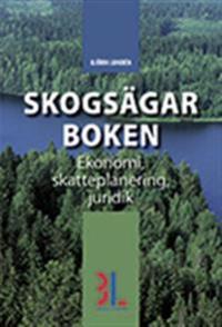 Skogsägarboken : skatt, ekonomi och juridik