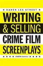Writing and Selling Crime Film Screenplays