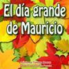 El Dia Grande de Mauricio!