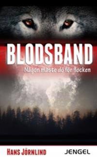 Blodsband : någon måste dö för flocken